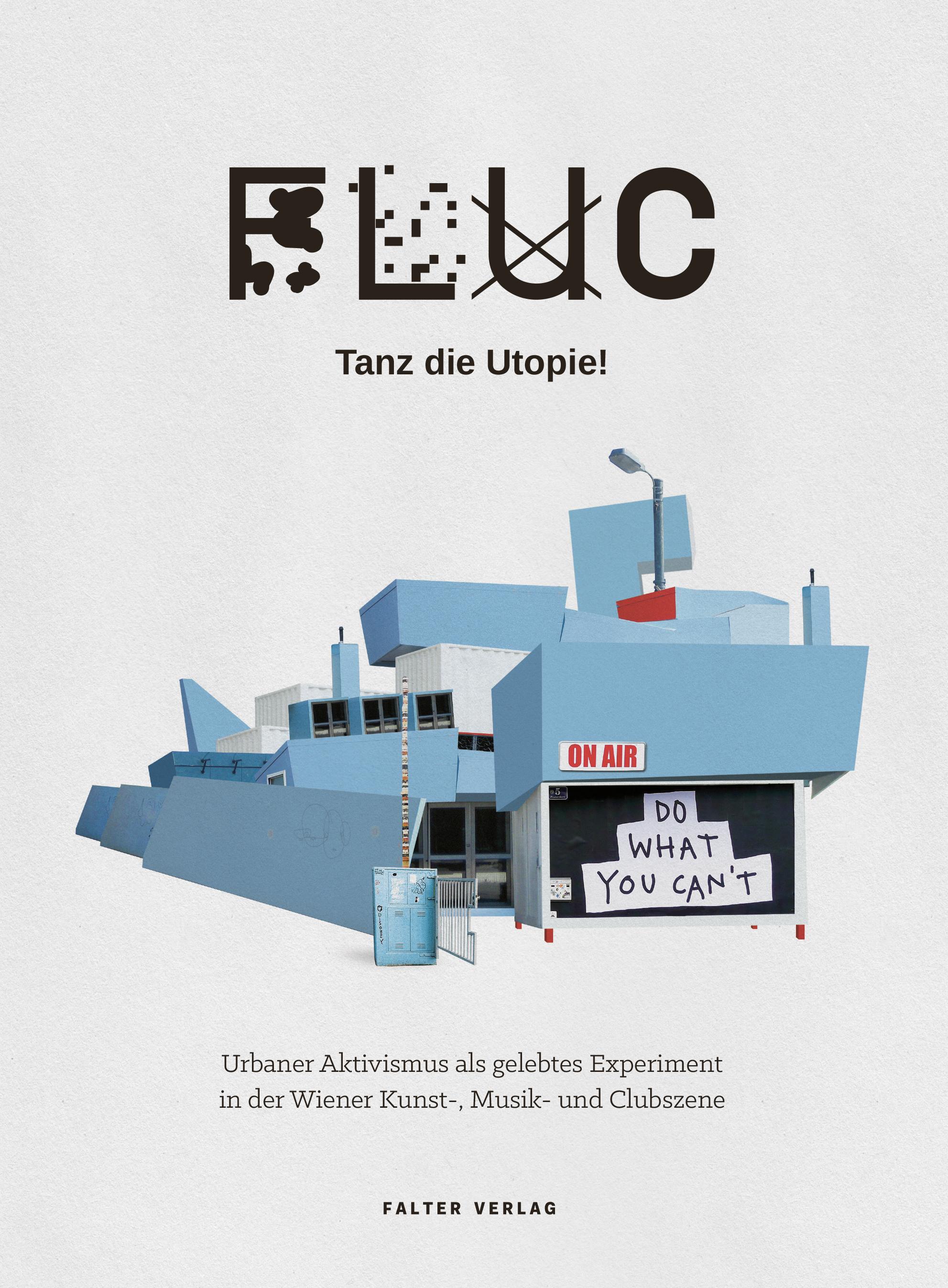 FLUC - Tanz die Utopie!